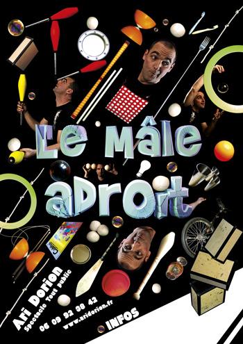 """Affiche """"le mâle adroit"""" spectacle de jonglerie"""